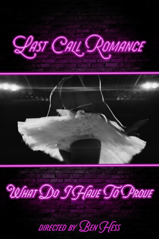 Last Call Romance - What Do I Have To Prove (Official Music Video)