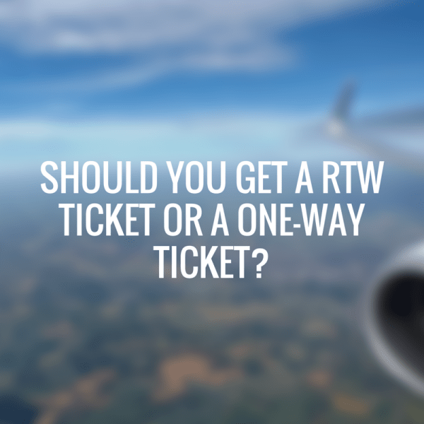 Should You Get A RTW Ticket Or A One-Way