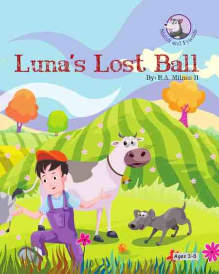 Luna's Lost Ball by R.A. Milnes II