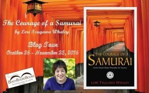 The Courage of a Samurai: Seven Sword-Sharp Principles for Success by Lori Tsugawa Whaley