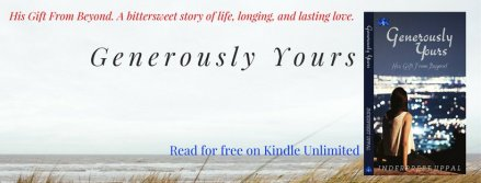 GENEROUSLY YOURS: His Gift From Beyond