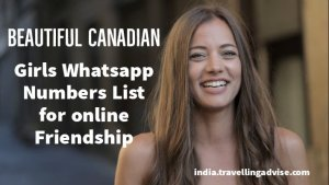 Beautiful Canadian Girls Whatsapp Numbers 2021 List for online Friendship or Dating.