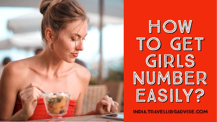 How to Get Girl Number in USA, Uk and India 2021 Easily for Friendship