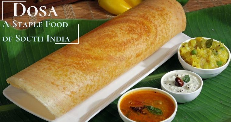 Dosa: A Staple Food of South India