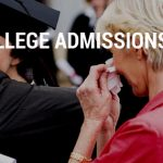 PARENTS, DON'T TAKE COLLEGE ADMISSIONS FOR GRANTED. ACT NOW