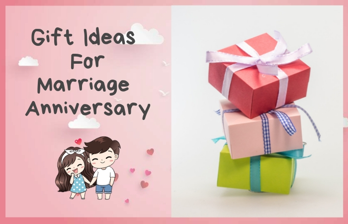 Marriage Anniversary Gift Ideas For Wife Or Husband