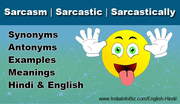 Sarcastically Meaning In Hindi Synonyms Antonyms Examples