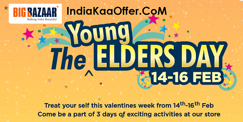 Big Bazaar The Young Elders Day 14-16 Feb - Get Rs 200 off Voucher