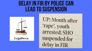 DELAY IN FIR CAN LEAD TO SUSPENSION OF SHO