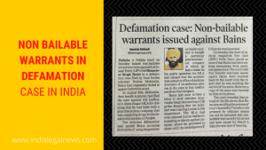 Non Bailable Warrants in Defamation Case in India