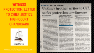 Witness Protection: Letter to Chief Justice High Court Chandigarh