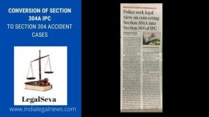 Conversion of Section 304A IPC to Section 304 Accident Cases