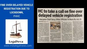Fine Over Delayed Vehicle Registration Due to Lockdown PHHC