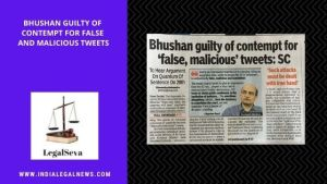 Bhushan guilty of contempt for false malicious tweets  Supreme Court