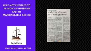NO ALIMONY WHEN MAN NOT OF MARRIAGEABLE AGE