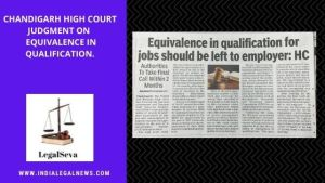 Chandigarh High Court Judgment on Equivalence in Qualification