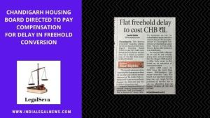 Chandigarh Housing Board Consumer Complaint Freehold Conversion