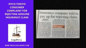 IFFCO TokiO Consumer Complaint rejecting genuine Insurance Claim