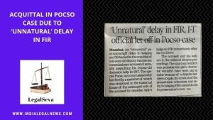 Acquittal in POCSO case due to 'Unnatural' delay in FIR