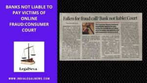 Liability of Banks for Online Fraud in Consumer Complaints