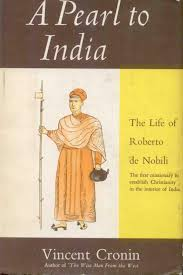 "Vincent Cronin's book ""A Pearl to India: The Life of Roberto de Nobili"""