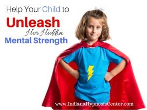 Help Your Child to Unleash Her Hidden Mental Strength