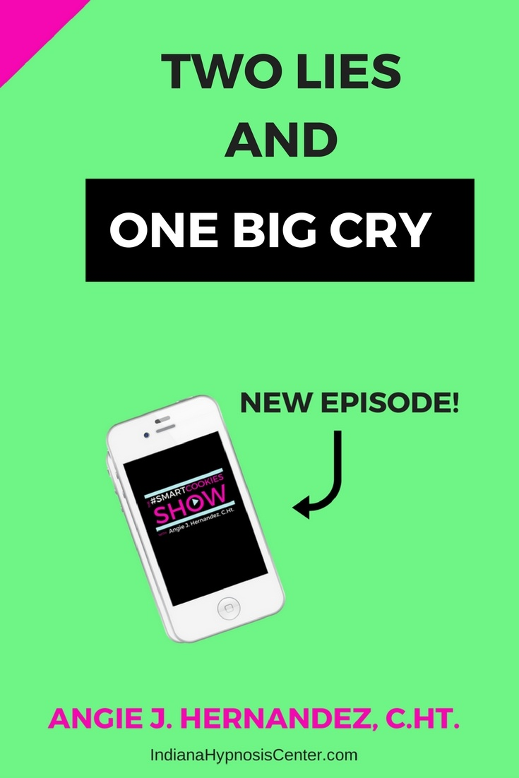 TWO LIES & ONE BIG CRY