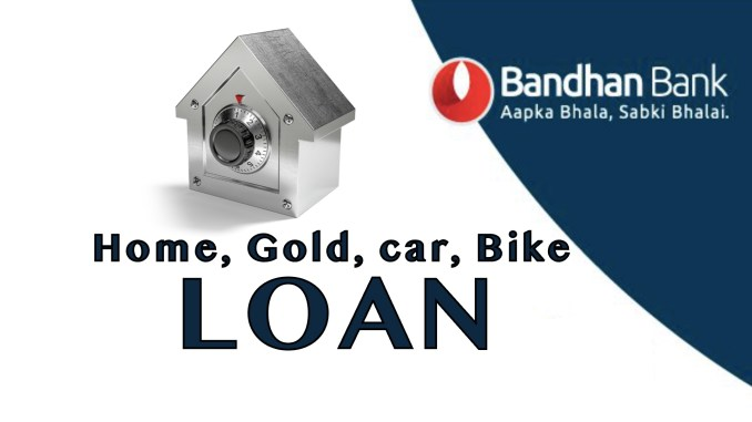 Bandhan Bank Loan