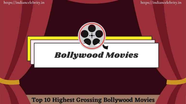 Top 10 Highest Grossing Bollywood Movies | No. 1 Collected ₹2,024 Crore