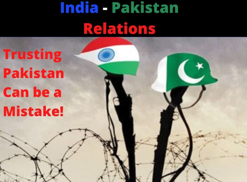 Trusting Pakistan Can be a Mistake. Reviving India Pakistan Relations