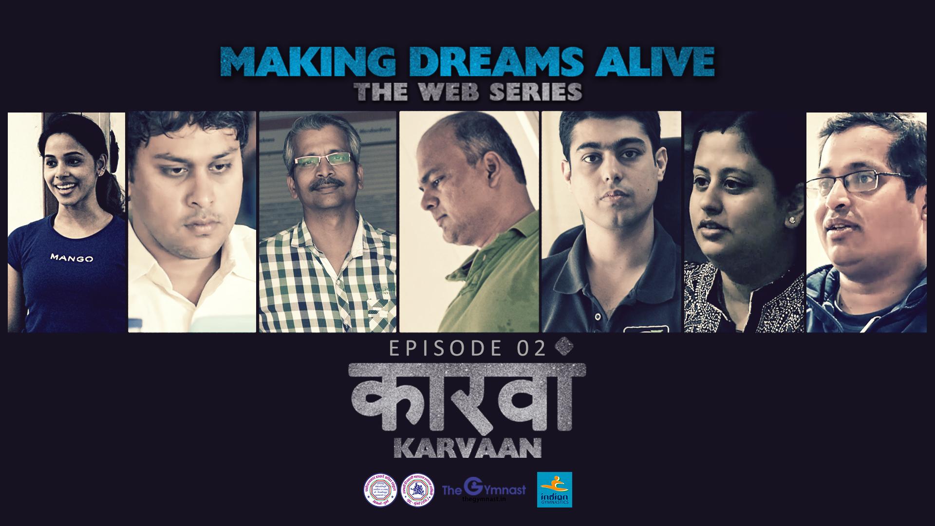 Making Dreams Alive | S01E02 | Karvaan (कारवाँ )