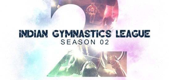 Get ready for Indian Gymnastics League Season 02