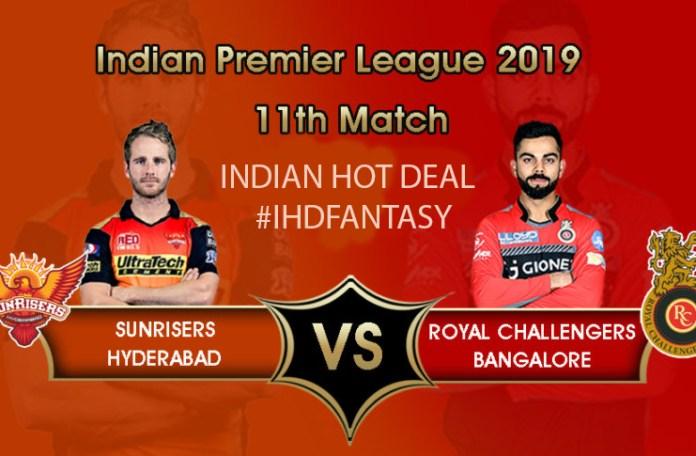 IPL 2019 (11th Match): SRH VS RCB Dream11 Team Prediction, Playing XI