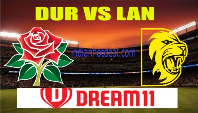 LAN Vs DUR Best Dream11 Team And Team News, Playing XI
