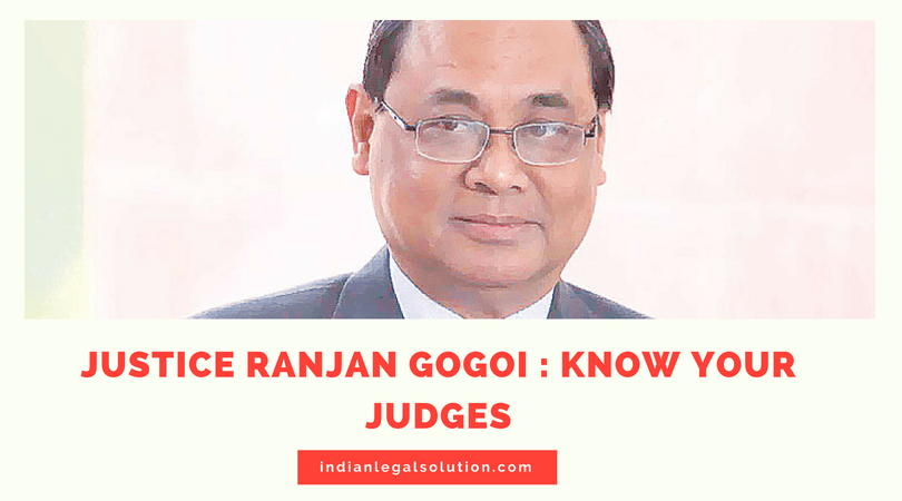 Justice Ranjan Gogoi : Know your Judges