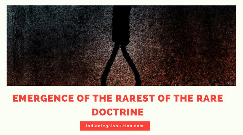 Emergence of The Rarest of the Rare Doctrine