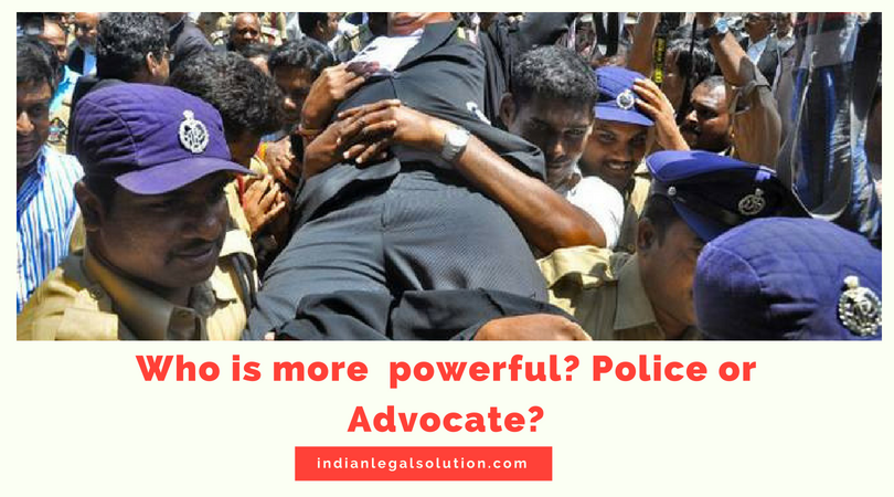 Police v. Advocates who is more powerful? : Comment.