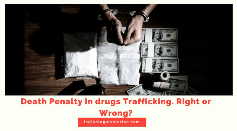 Death Penalty in drugs Trafficking.