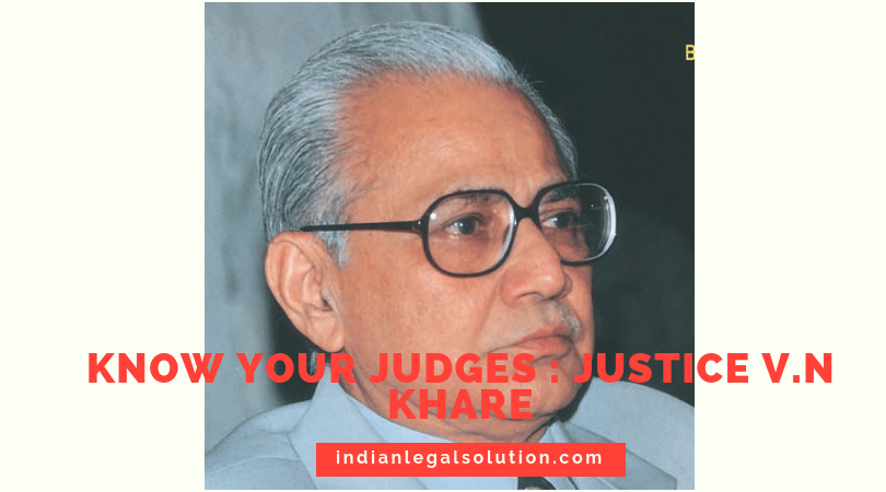 Know your Judges : Justice V.N Khare