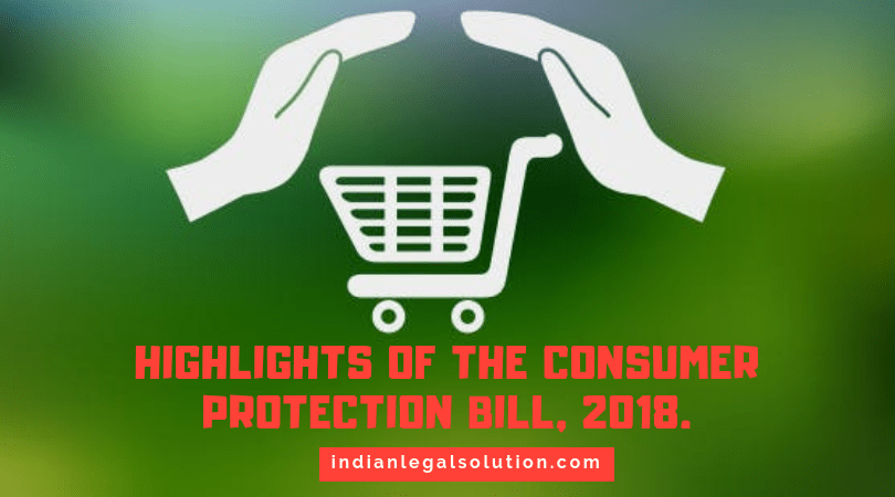 Highlights of the consumer protection Bill, 2018.