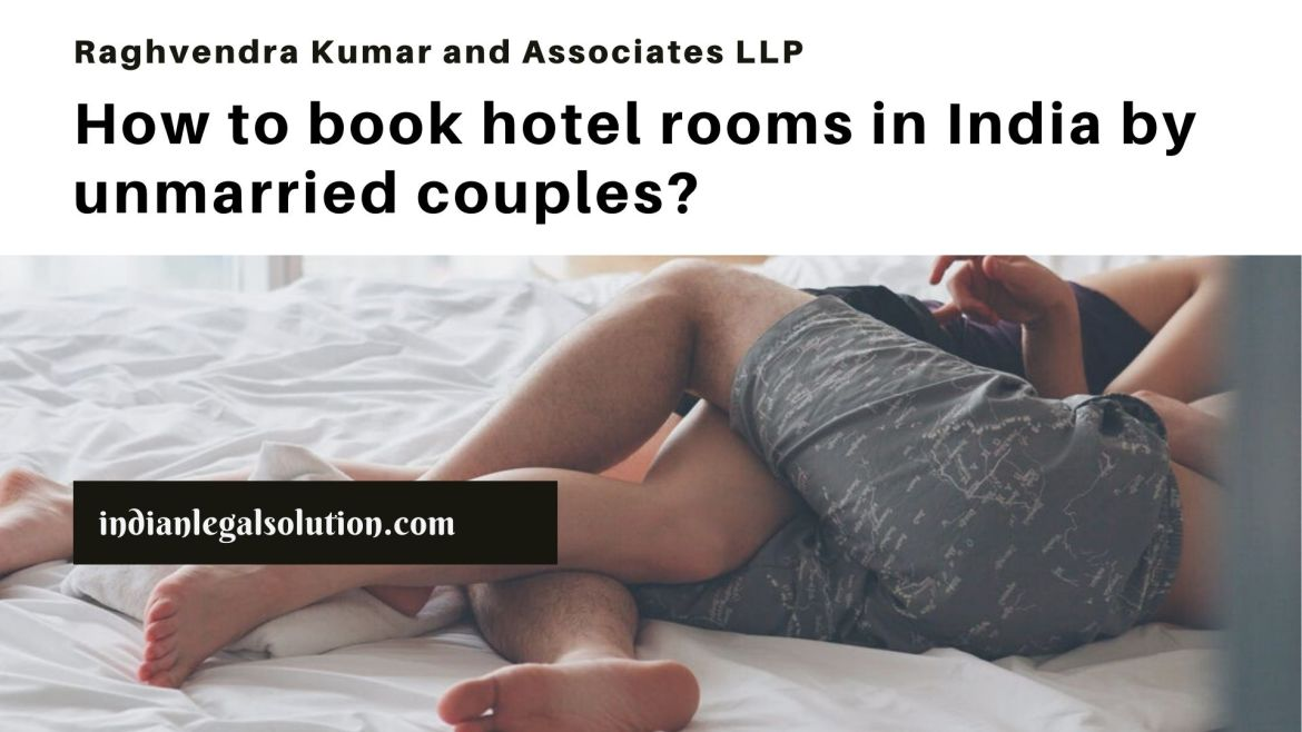 How to book hotel rooms in India by unmarried couples?