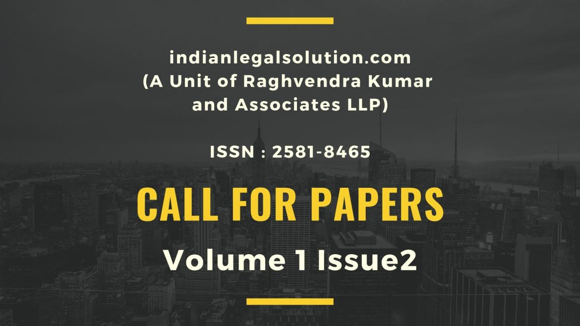 CFP : ILSJCCL (ISSN: 2581-8465)  Volume 1 Issue 2 (Free Publication).