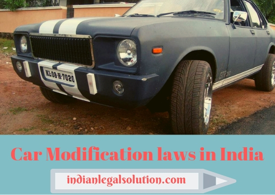 Car Modification Laws In India Indianlegalsolution Com