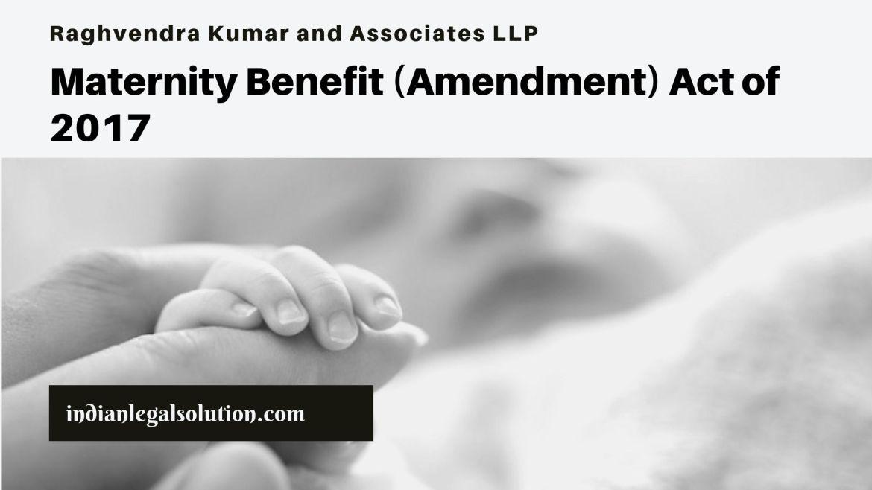 Maternity Benefit (Amendment) Act of 2017