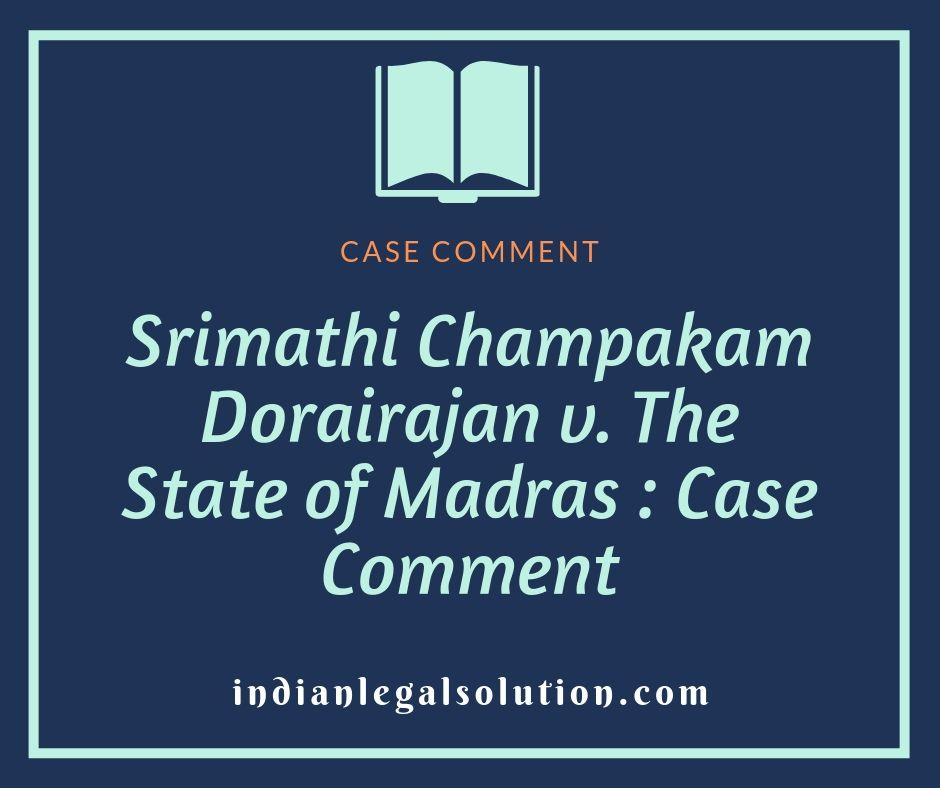 Srimathi Champakam Dorairajan v. The State of Madras : Case Comment