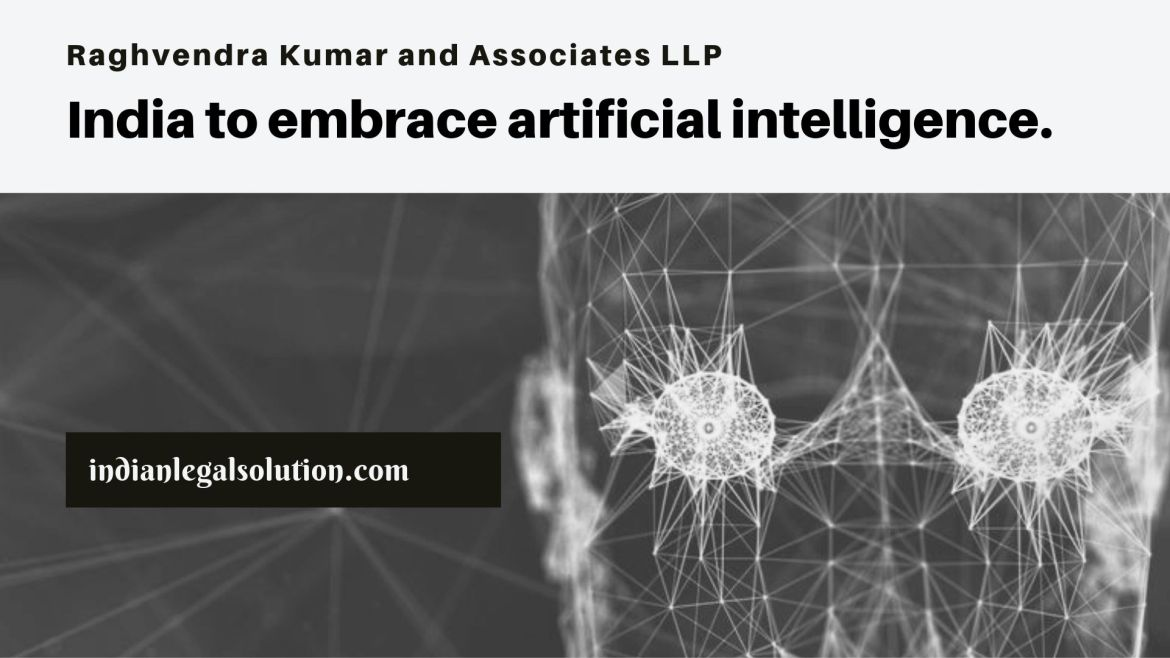 India to embrace artificial intelligence in a big way.