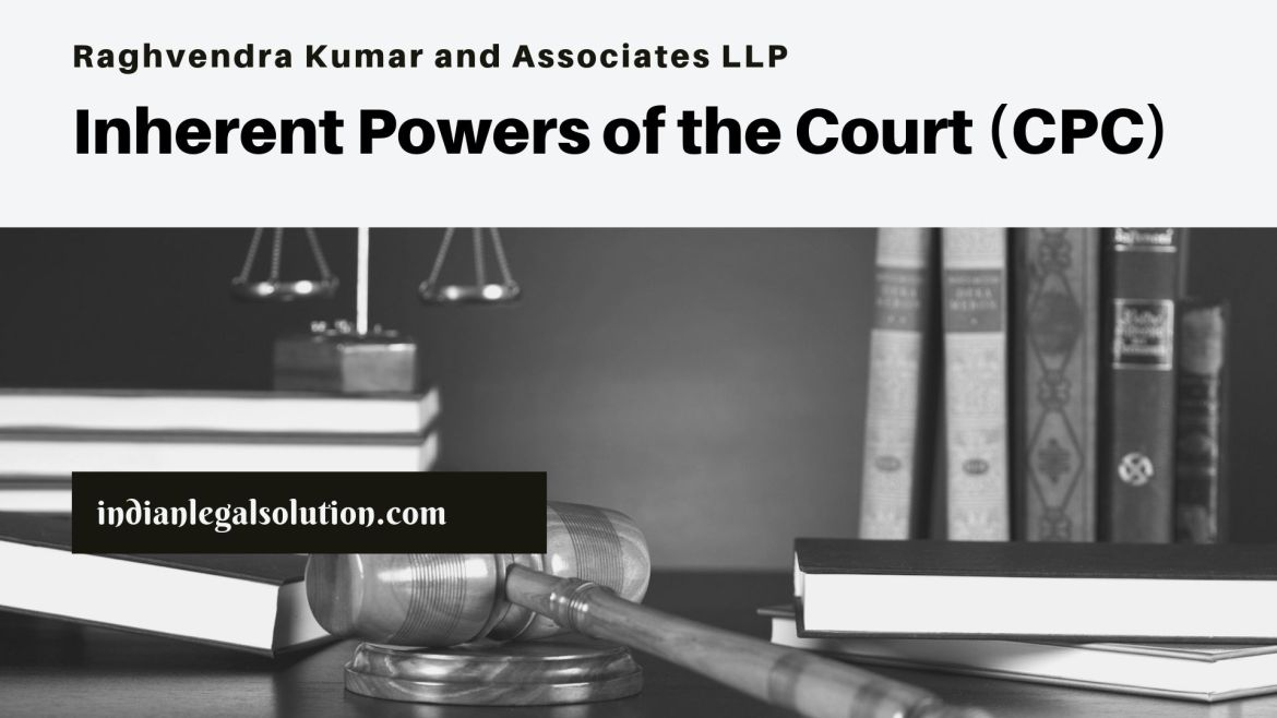 Inherent Powers of the Court (CPC)