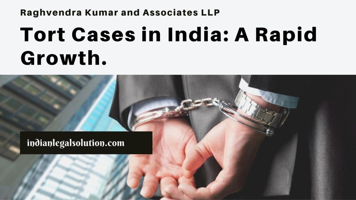 Tort Cases in India: A Rapid Growth.