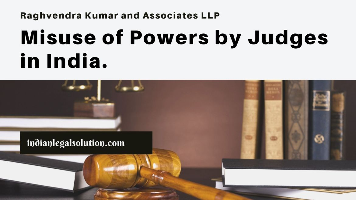 Misuse of Powers by Judges in India.