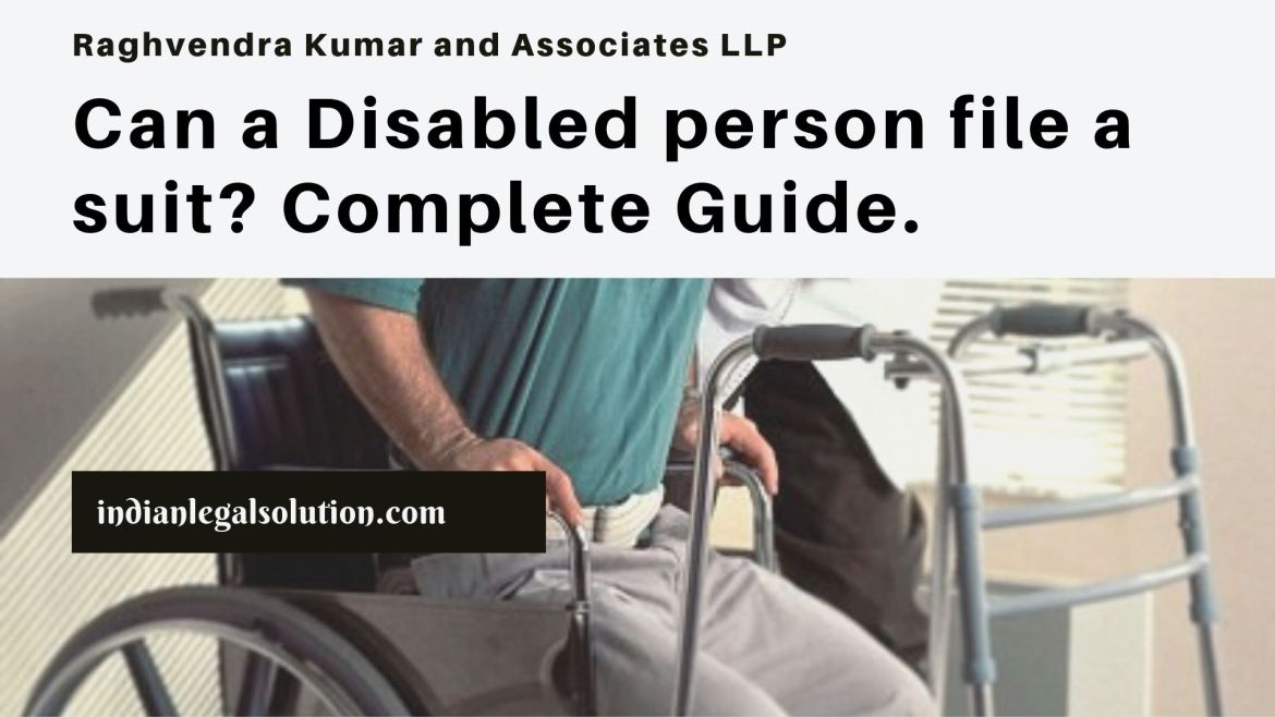 Can a Disabled person file a suit? Complete Guide.